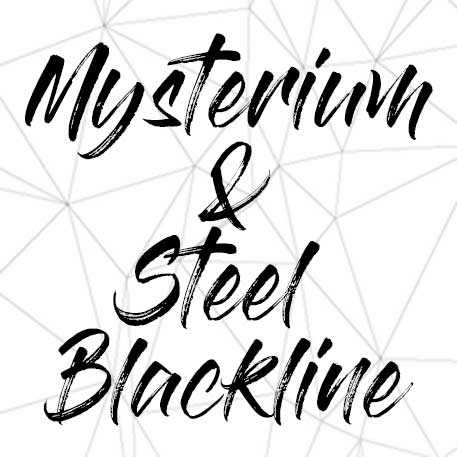 Material Mysterium and Steel Blackline